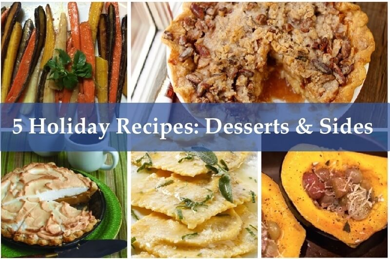 5 Holiday Recipes Desserts and Sides