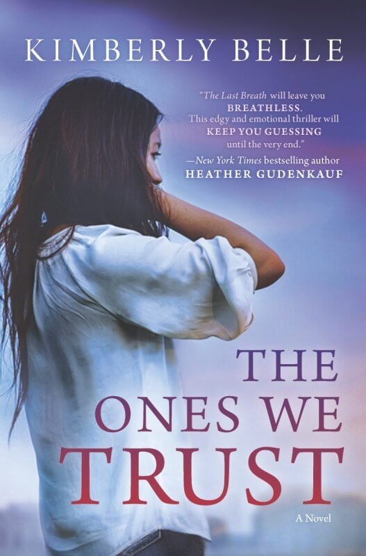Kimberly Belle's newest work The Ones We Trust is an emotional ride that beautifully laces togethersuspense, passion, hope and redemption.