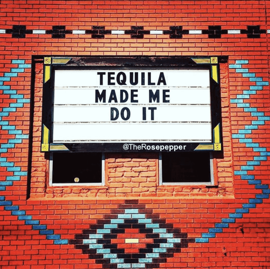 Tequila made me do it. Rosepepper Cantina
