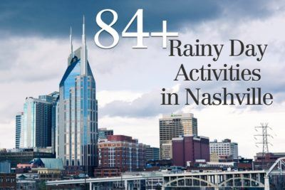 84+ Ways to Spend a Rainy Day in Nashville