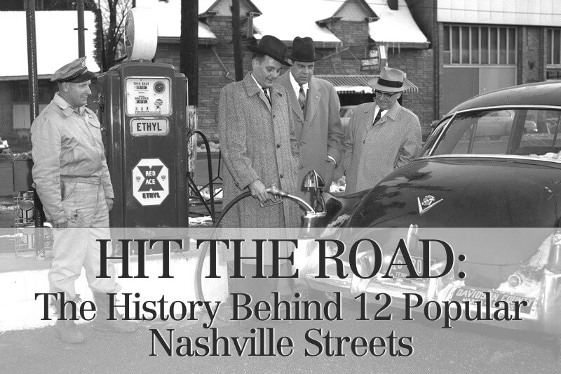The History Behind 12 of Nashville's Most Well-Known Street Names