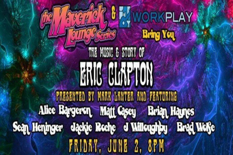 June 2: The Maverick Lounge Series performs the Music & Story of Eric Clapton