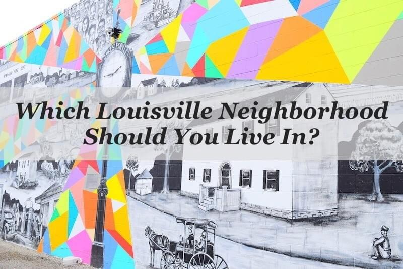 Which Louisville Neighborhood Should You Live In?