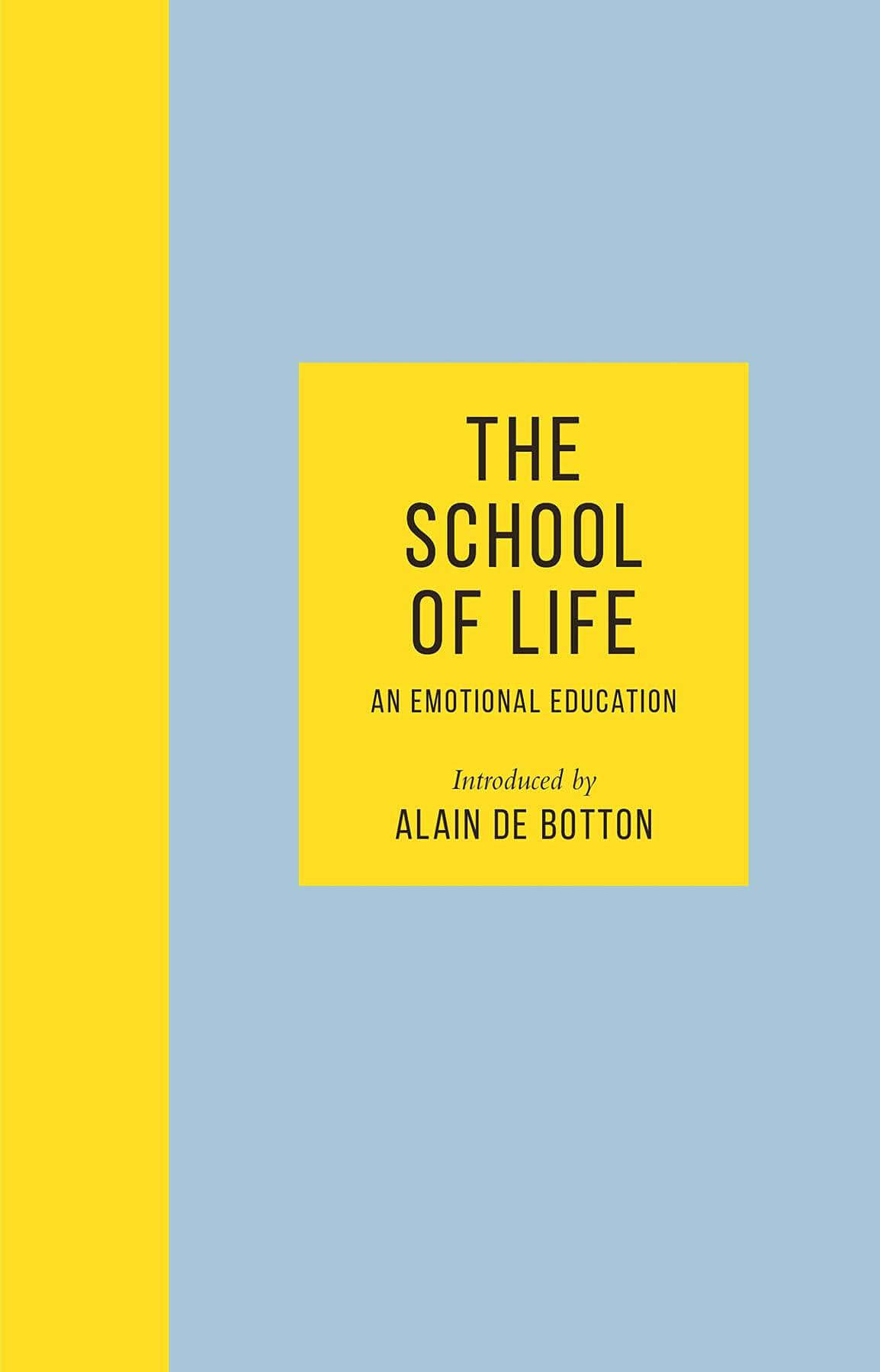 The School of Life: An Emotional Education, introduced by Alain de Botton