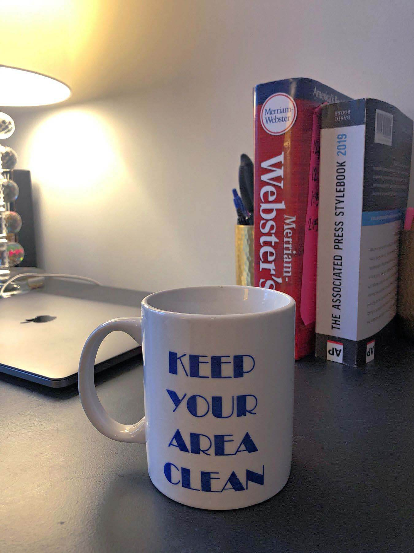 Keep your area clean coffee mug on work from home desk