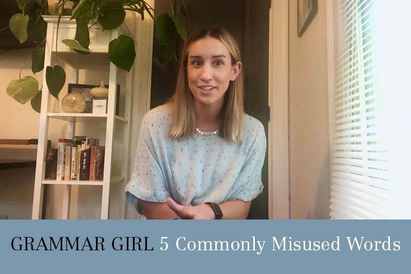 grammar girl explains 5 commonly misused words